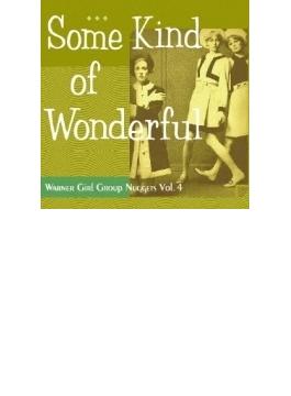 Some Kind Of Wonderful: Warner Girl Group Nuggets Vol.4