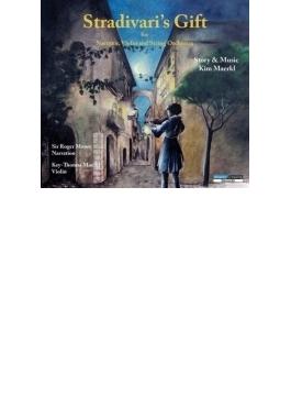 Stradivari's Gift: Key-thomas Maerkl(Vn) Roger Moore(Narr)