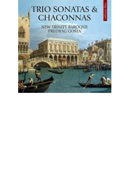 Trio Sonata & Chaconne: Gosta / New Trinity Baroque