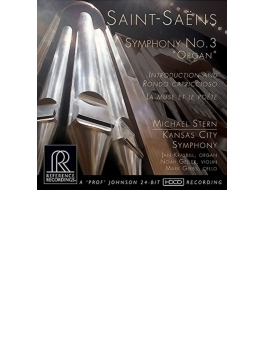 交響曲第3番『オルガン付き』、序奏とロンド・カプリチオーソ、ミューズと詩人たち マイケル・スターン&カンザスシティ交響楽団