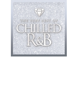 Chilled R & B: The Very Best Of