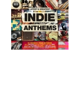 Latest & Greatest Indie Anthems