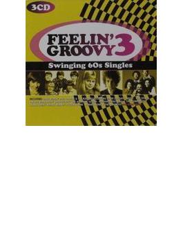Feelin' Groovy 3: Swinging 60s Singles