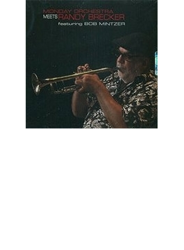 Meets Randy Brecker Featuring Bob Mintzer