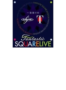 一夜限りのfantastic Square Live