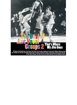 That's Where My Jive Goes: Best Of Jive Vocal Groups 2