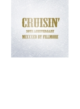 CRUISIN' 10TH ANNIVERSARY MIXXXED BY FILLMORE