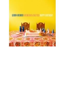 Happy Birthday Variations: Kremer / Kremerata Baltica