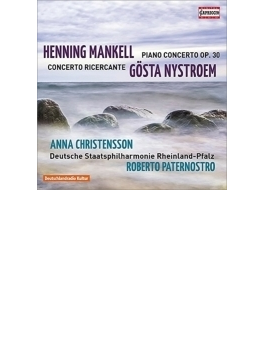マンケル:ピアノ協奏曲、ニューストレム:コンチェルト・リチェルカンテ クリステンソン、パーテルノストロ&ラインラント=プファルツ州立フィル