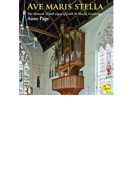 Ave Maris Stella-the Kenneth Tickell Organ Of Little St Mary's, Cambridge: Anne Page