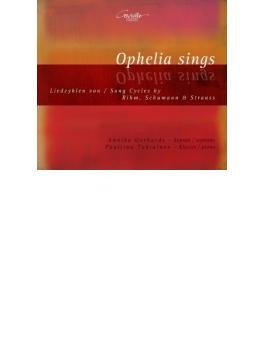 『オフィーリアの歌~リーム、シューマン、R.シュトラウス:歌曲集』 アニカ・ゲルハルツ、パウリーナ・トゥキアイネン