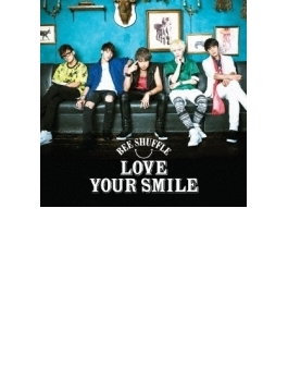 LOVE YOUR SMILE 【通常盤A】