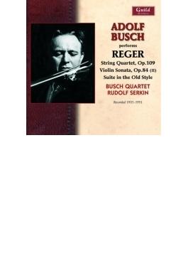 弦楽四重奏曲第4番、古風な様式の組曲、他 ブッシュ四重奏団、アドルフ・ブッシュ、ゼルキン、他