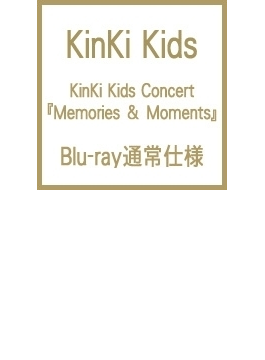KinKi Kids Concert 『Memories & Moments』 【Blu-ray通常仕様】