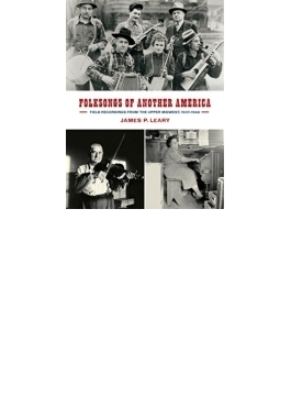 Folksongs Of Another America: Field Recordings From The Upper Midwest 1937-46 (+dvd)(+book)