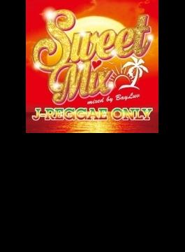 Sweet Mix J-REGGAE ONLY