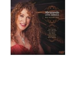 『ラテンの抱擁~ピアノ作品集~ピアソラ、レクオーナ、ポンセ、アルベニス、ヴィラ=ロボス、他』 ロサ・アントネッリ