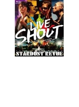 STARDUST REVUE LIVE TOUR SHOUT(Blu-ray)
