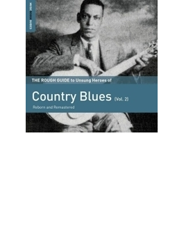 Rough Guide To Unsung Heroes Of Country Blues 2