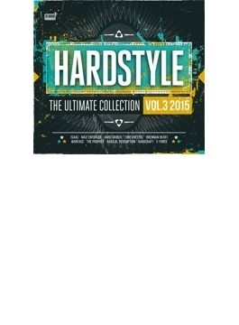 Hardstyle 2015 Vol.3: The Ultimate Collection
