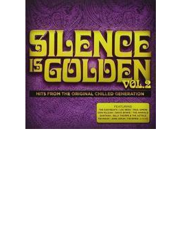 Silence Is Golden Vol.2: Hits From The Original Chilled
