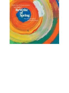 『リライト・オブ・スプリング』 ラーシュ・メラー&オーフス・ジャズ・オーケストラ(2CD)