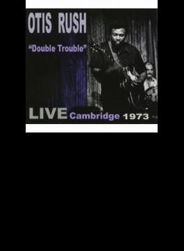 Double Trouble - Live Cambridge 1973