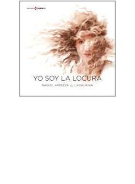 Yo Soy La Locura-17th Century Spanish & European Songs: Andueza(S) La Galania