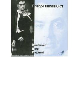 Philippe Hirshhorn: Beethoven, Berg: Violin Concerto, Paganini: Concerto, 1,