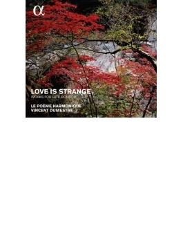 Love Is Strange: Dumestre / Le Poeme Harmonique P.hantai(Virginal)