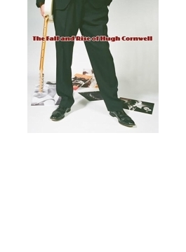 Fall & Rise Of Hugh Cornwell