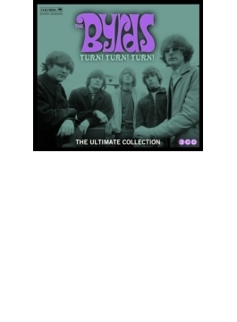 Turn! Turn! Turn!: The Byrds Ultimate Collection