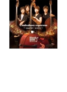 Contrabass Espresso -quartet Works-