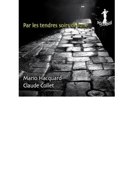 Par Les Tendres Soirs De Lune-neuville, Tailleferre, Tomasi: Hacquard(Br) C.collet(P)