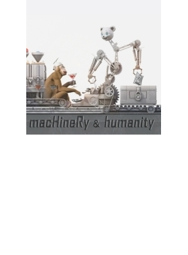 Machinery & Humanity