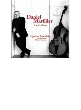 Music For Contrabass: Daniel Marillier(Cb) Quatuor Baudelaire
