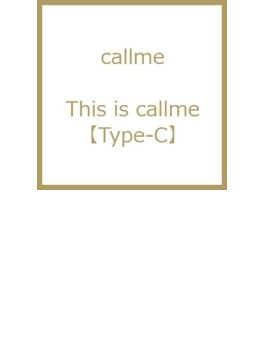 This is callme 【Type-C】