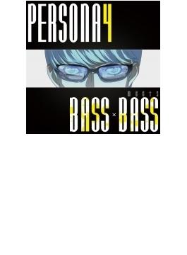 『PERSONA4 meets BASS×BASS』 BOTTOM-EDGE