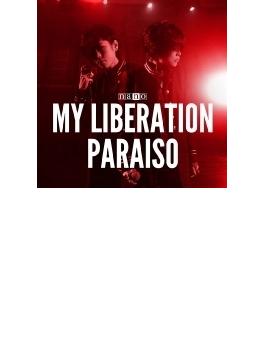 MY LIBERATION / PARAISO 【ナノver.】