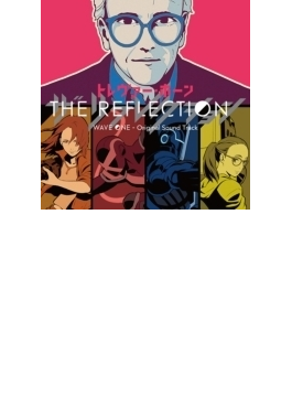 THE REFLECTION WAVE ONE - Original Sound Track
