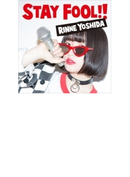 STAY FOOL!! 【初回限定盤】(+DVD)