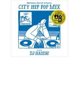 Manhattan Records presents CITY HIP POP MIX - Special Chapter - mixed by DJ HASEBE