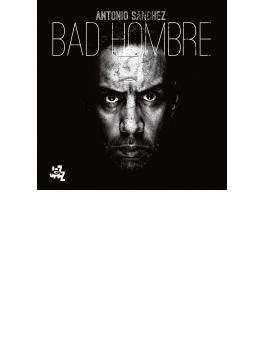 Bad Hombre (帯・解説付き国内盤仕様輸入盤)