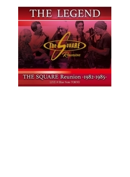 Legend / The Square Reunion: 1982-1985 Live @Blue Note Tokyo 【ブルーレイ】
