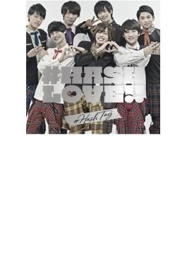#HASH LOVE!! (+DVD)