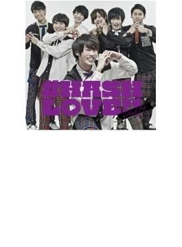 #HASH LOVE!! (山内智貴ver.)【初回生産限定盤】