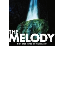 THE MELODY non stop mixed by DAISHI DANCE