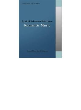 commmons: schola vol.17 Ryuichi Sakamoto Selections:Romantic Music