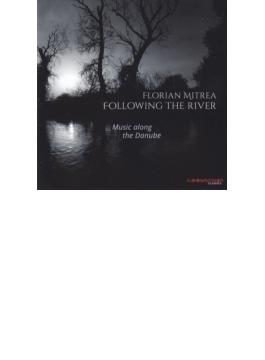 『川を追いかけて~ドナウ川に沿って』 フロリアン・ミトレア(ピアノ)