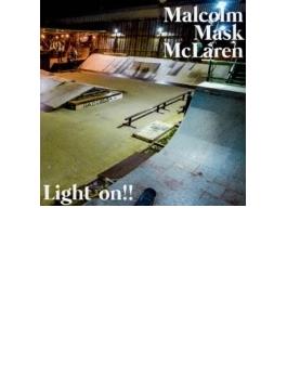 Light on!!